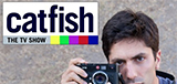 TV Show Schedule for Catfish: The TV Show
