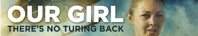 Our Girl TV Show Schedule