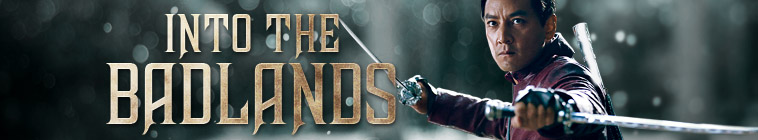 Into the Badlands TV Show Schedule