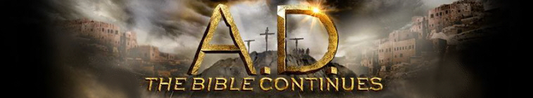 A.D. The Bible Continues TV Show Schedule