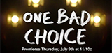 TV Show Schedule for One Bad Choice