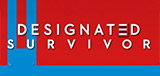 TV Show Schedule for Designated Survivor